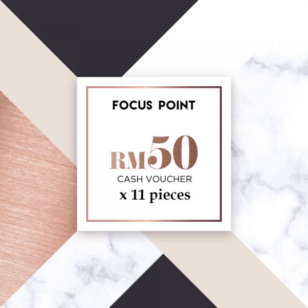Focus Point RM50 Cash Voucher (11 PCS)